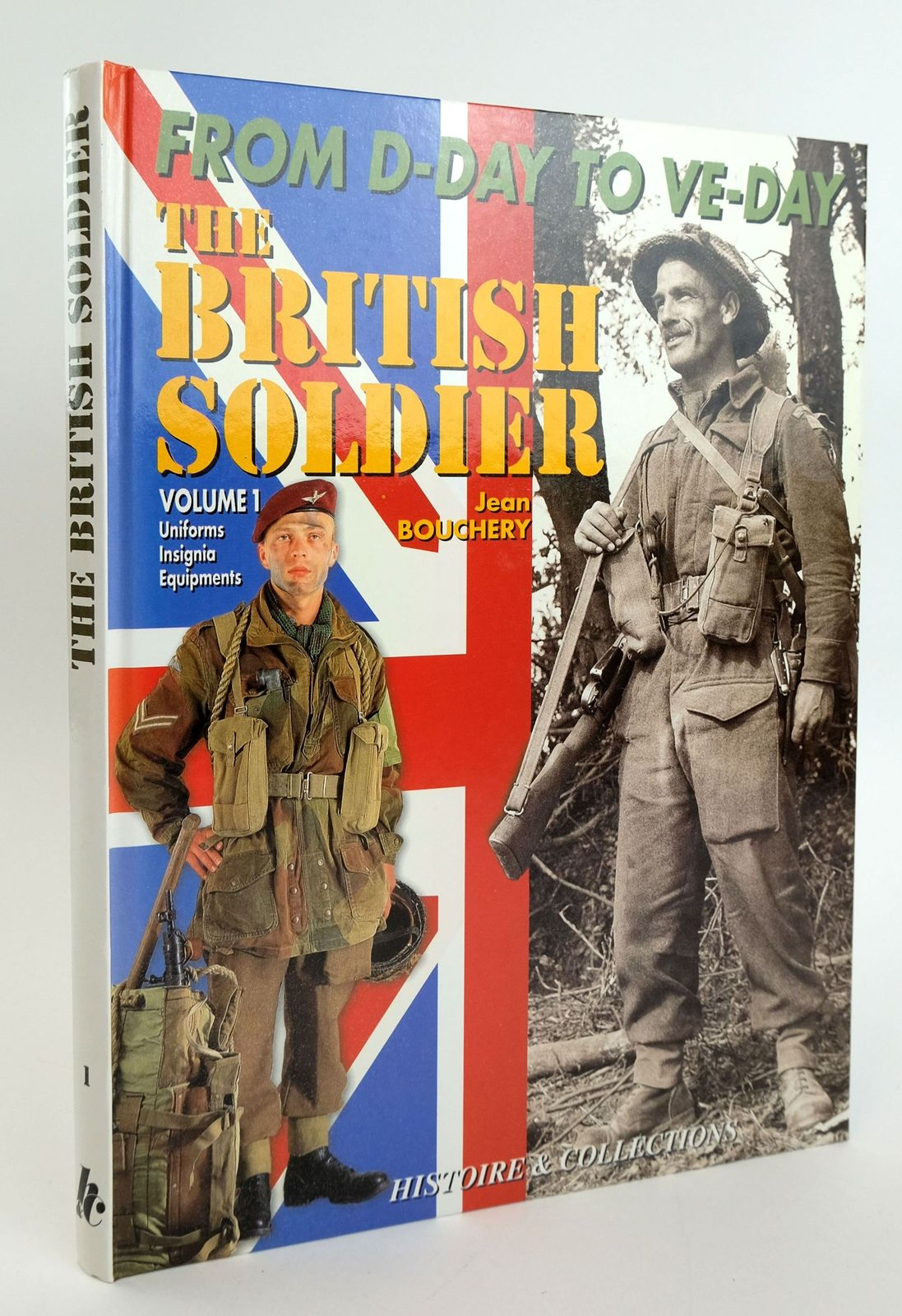 Photo of THE BRITISH TOMMY IN NORTH WEST EUROPE 1944-1945 VOLUME 1 written by Bouchery, Jean published by Histoire & Collections (STOCK CODE: 1820055)  for sale by Stella & Rose's Books