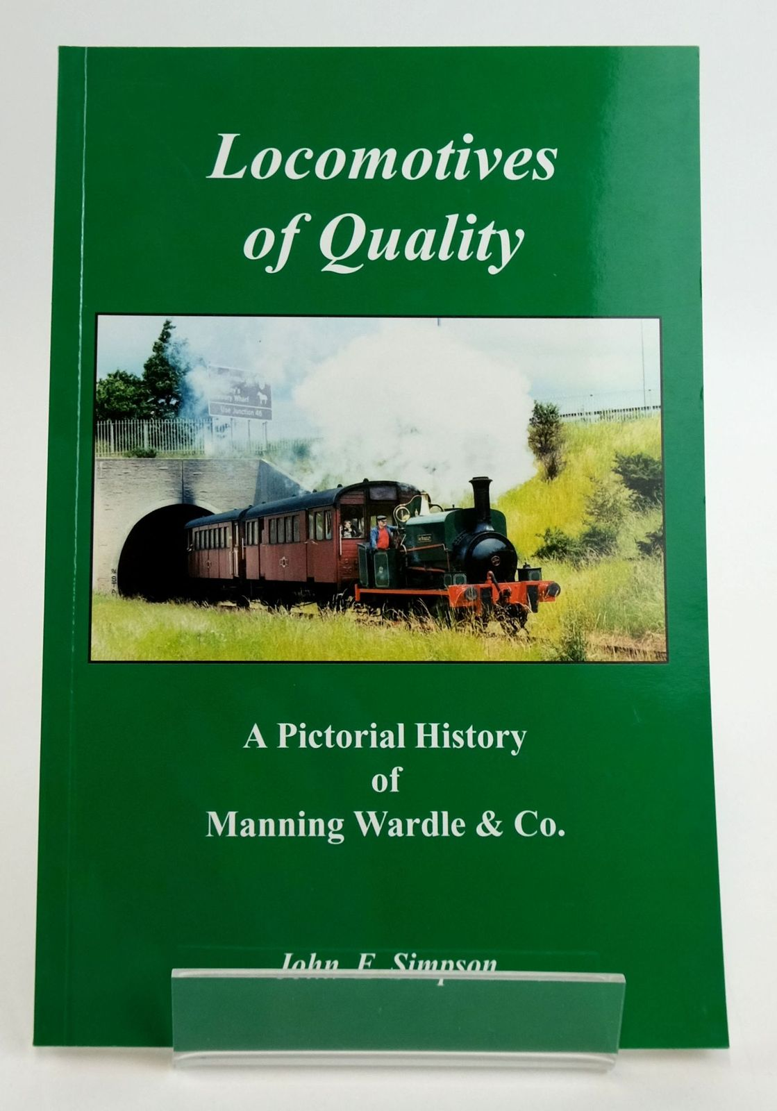 Photo of LOCOMOTIVES OF QUALITY: A PICTORIAL HISTORY OF MANNING WARDLE & CO.- Stock Number: 1820069