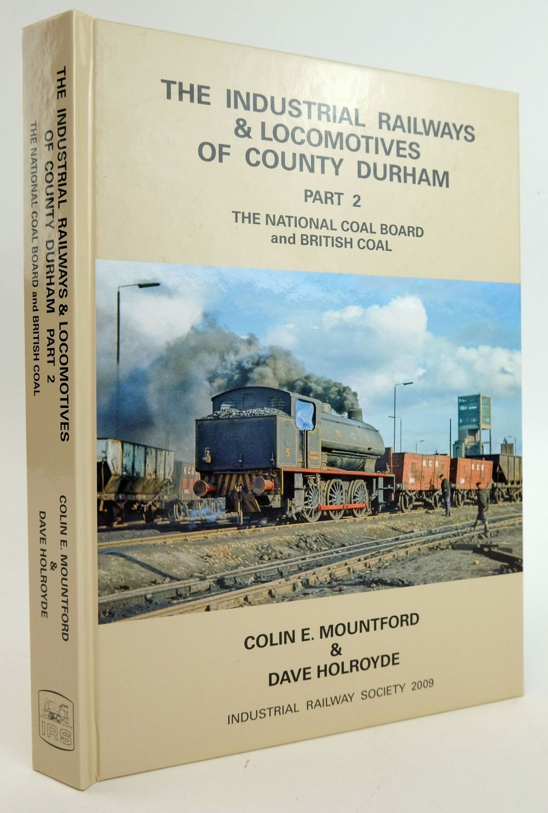 Photo of THE INDUSTRIAL RAILWAYS & LOCOMOTIVES OF COUNTY DURHAM PART 2 written by Mountford, Colin E. Holroyde, Dave published by The Industrial Railway Society (STOCK CODE: 1820073)  for sale by Stella & Rose's Books