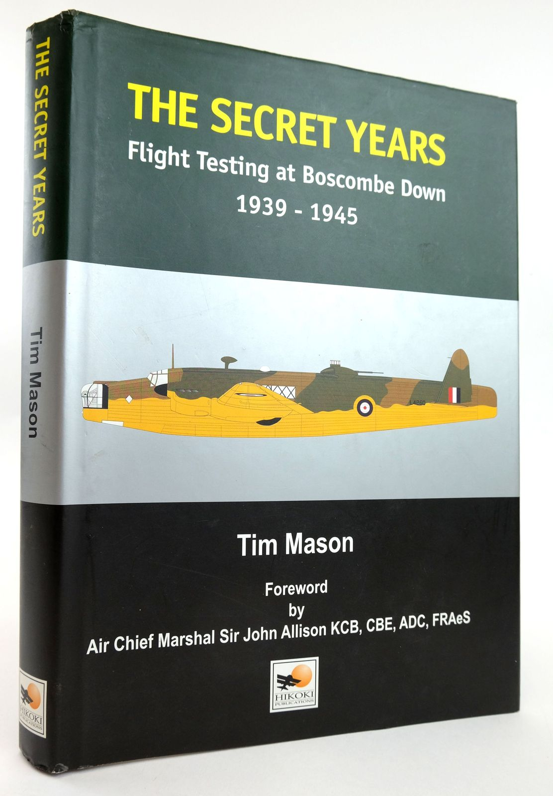 Photo of THE SECRET YEARS: FLIGHT TESTING AT BOSCOMBE DOWN 1939-1945 written by Mason, Tim published by Hikoki Publications (STOCK CODE: 1820075)  for sale by Stella & Rose's Books