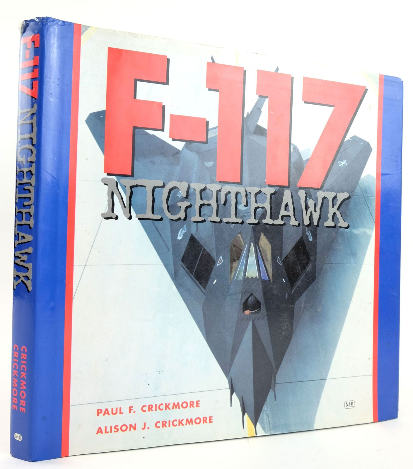 Photo of F-117 NIGHTHAWK written by Crickmore, Paul F. Crickmore, Alison J. published by MBI Publishing (STOCK CODE: 1820085)  for sale by Stella & Rose's Books