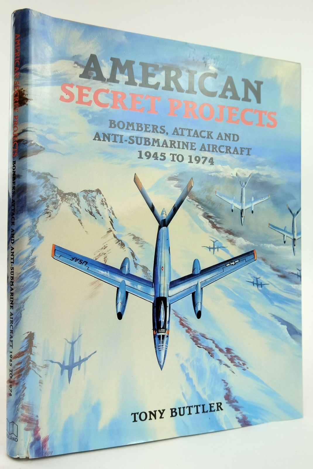 Photo of AMERICAN SECRET PROJECTS: BOMBERS, ATTACK & ANTI-SUBMARINE AIRCRAFT 1945-1974