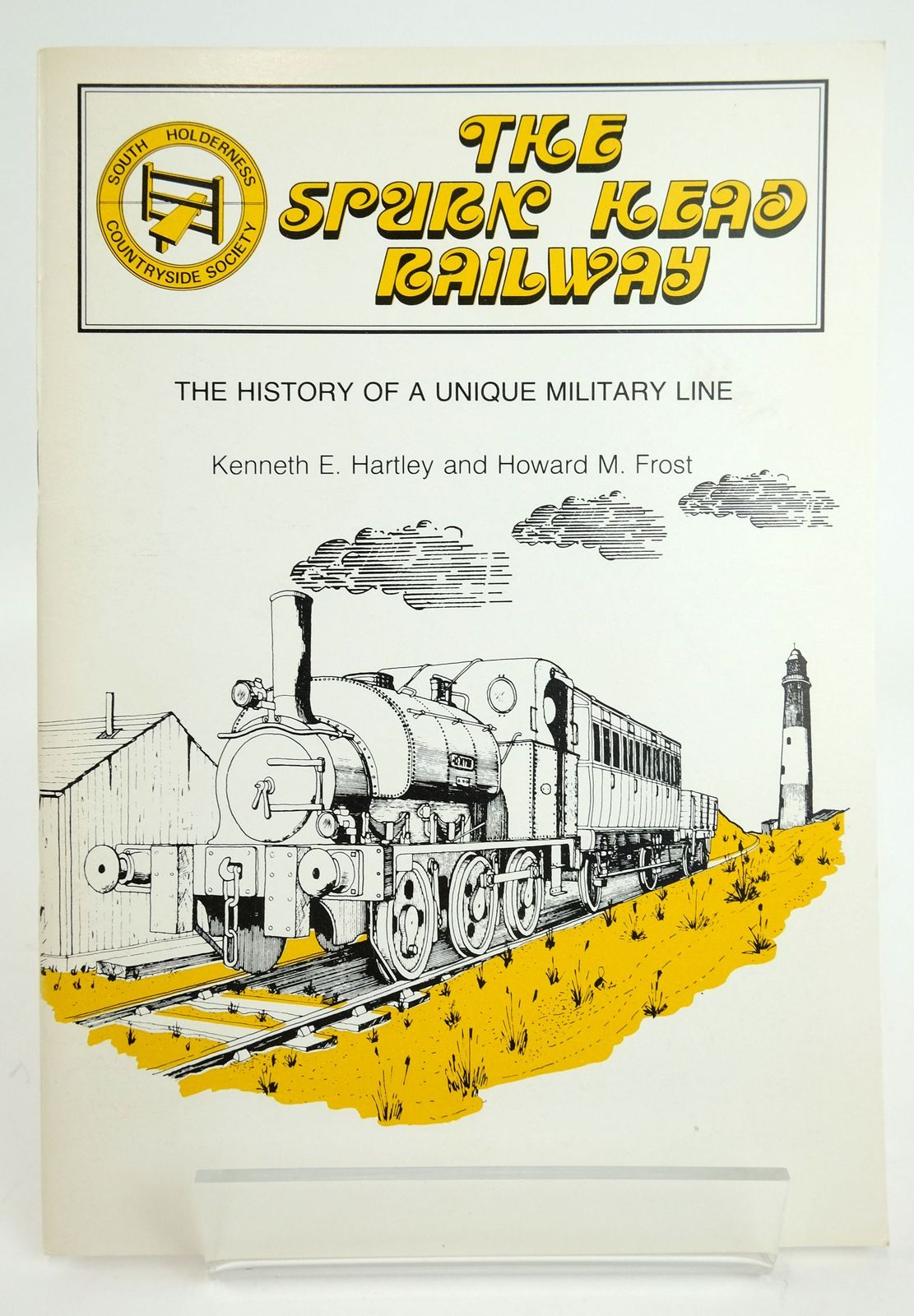 Photo of THE SPURN HEAD RAILWAY written by Hartley, Kenneth E. Frost, Howard M. published by South Holderness Countryside Society (STOCK CODE: 1820111)  for sale by Stella & Rose's Books