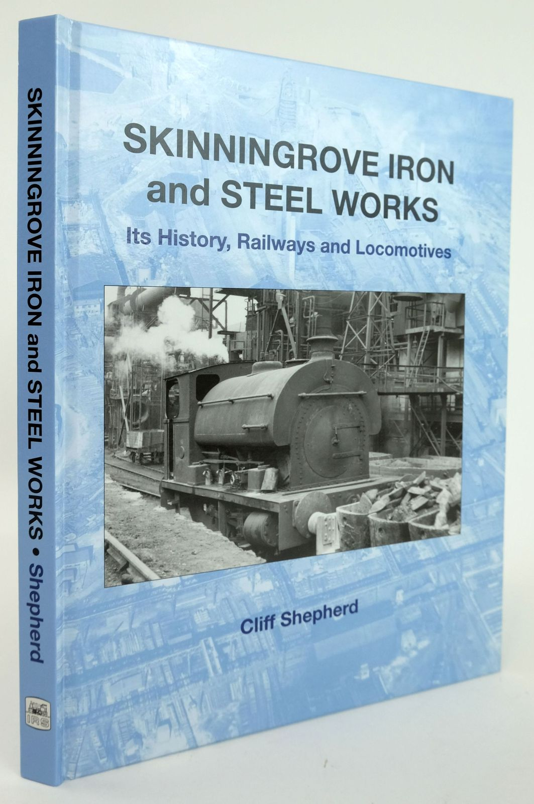 Photo of SKINNINGROVE IRON AND STEEL WORKS: ITS HISTORY, RAILWAYS AND LOCOMOTIVES- Stock Number: 1820118