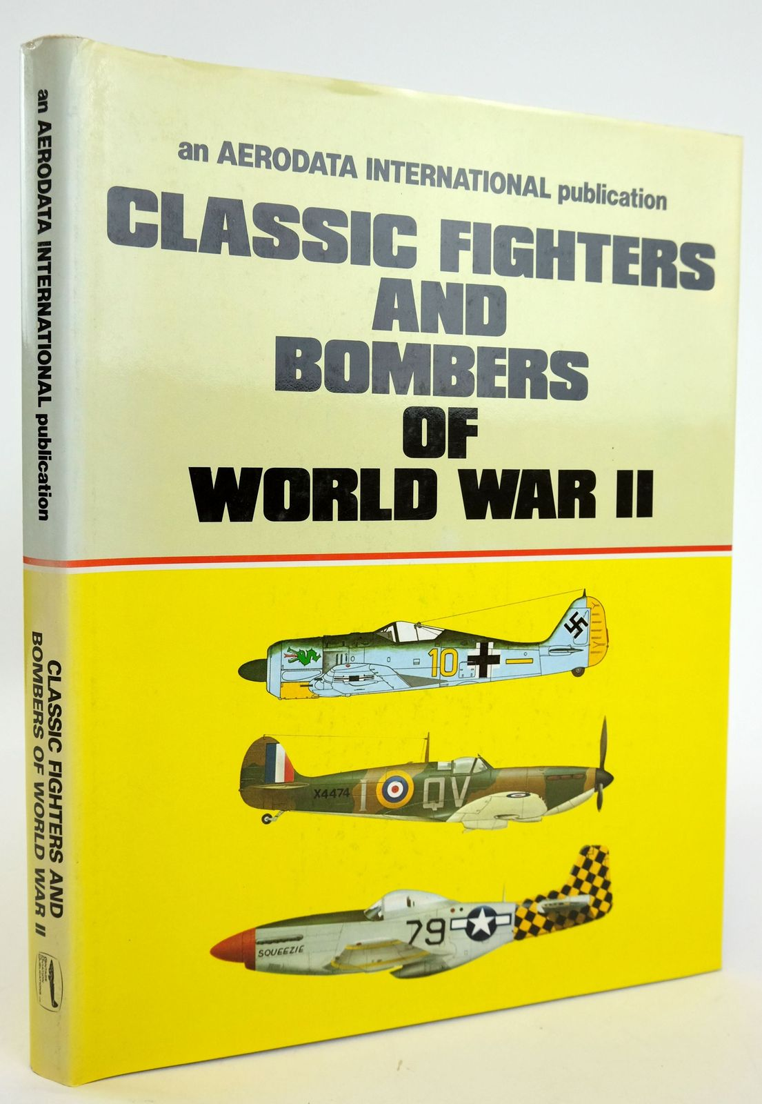 Photo of CLASSIC FIGHTERS AND BOMBERS OF WORLD WAR II written by Cooksley, Peter G. et al, published by Aerodata International (STOCK CODE: 1820142)  for sale by Stella & Rose's Books