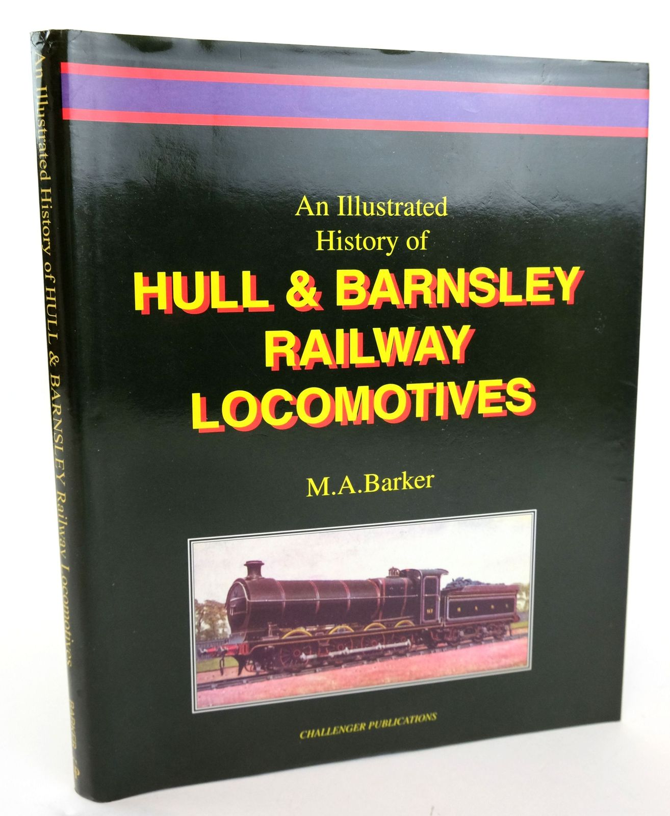 Photo of AN ILLUSTRATED HISTORY OF HULL & BARNSLEY RAILWAY LOCOMOTIVES VOLUME 1 written by Barker, Martin A. published by Challenger Publications (STOCK CODE: 1820146)  for sale by Stella & Rose's Books
