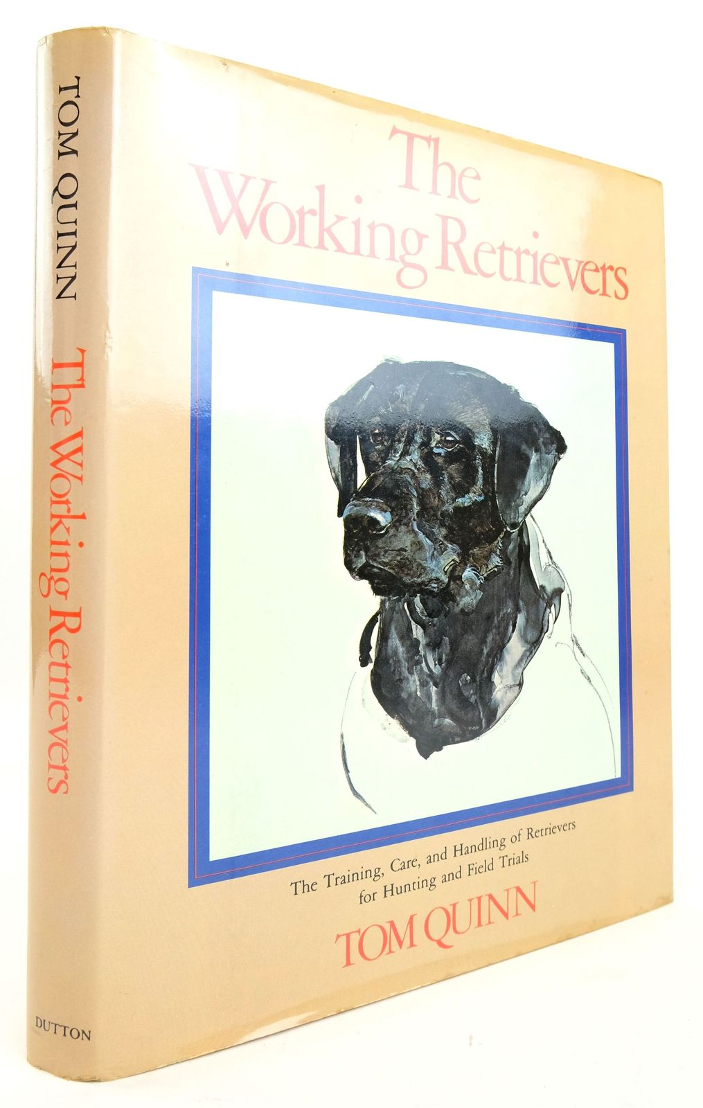 Photo of THE WORKING RETRIEVERS written by Quinn, Tom published by E.P. Dutton (STOCK CODE: 1820182)  for sale by Stella & Rose's Books