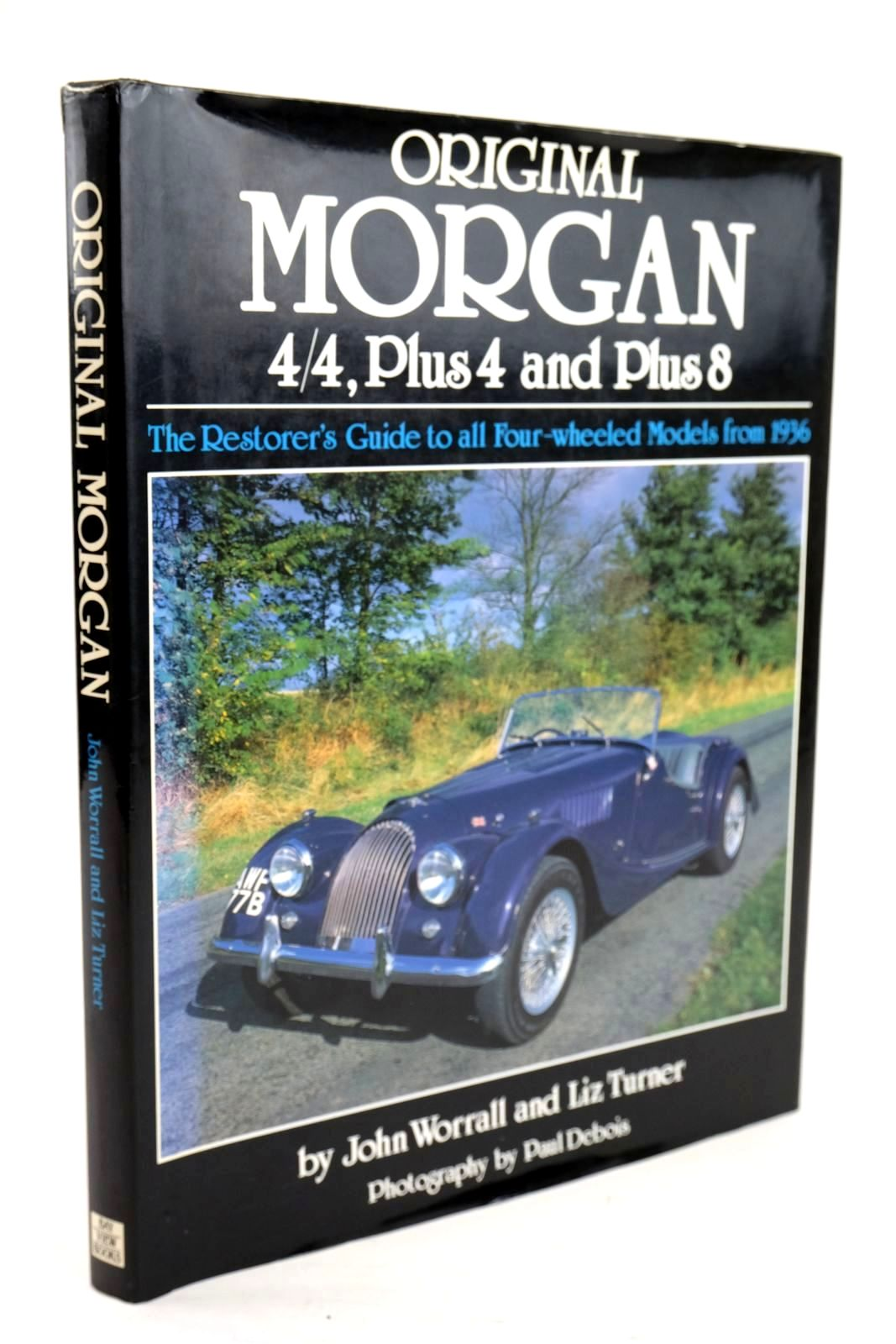 Photo of ORIGINAL MORGAN 4/4, PLUS 4 AND PLUS 8 written by Worrall, John Turner, Liz published by Bay View Books (STOCK CODE: 1820261)  for sale by Stella & Rose's Books