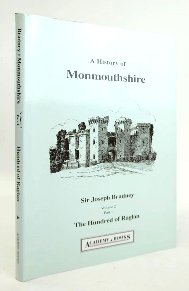 Photo of A HISTORY OF MONMOUTHSHIRE: THE HUNDRED OF RAGLAN written by Bradney, Joseph published by Academy Books (STOCK CODE: 1820265)  for sale by Stella & Rose's Books