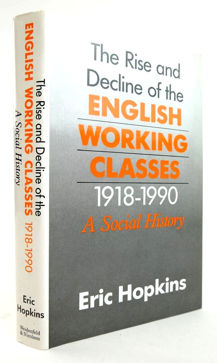 Photo of THE RISE AND DECLINE OF THE ENGLISH WORKING CLASSES 1918-1990: A SOCIAL HISTORY- Stock Number: 1820275