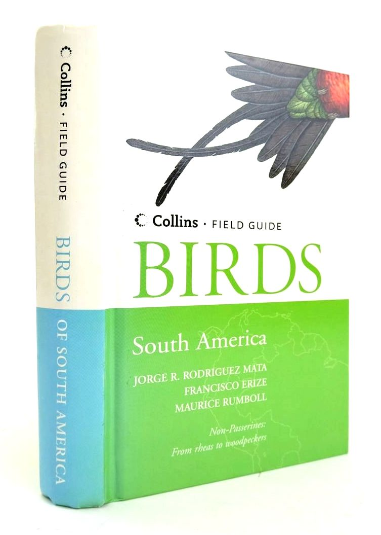 Photo of A FIELD GUIDE TO THE BIRDS OF SOUTH AMERICA written by Mata, Jorge R. Rodriguez Erize, Francisco Rumboll, Maurice illustrated by Mata, Jorge R. Rodriguez published by Collins (STOCK CODE: 1820285)  for sale by Stella & Rose's Books