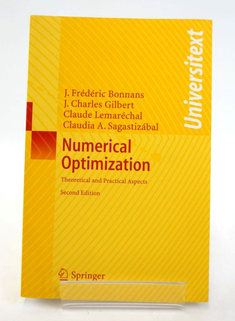 Photo of NUMERICAL OPTIMIZATION: THEORETICAL AND PRACTICAL ASPECTS (UNIVERSITEXT) written by Bonnans, J. Frederic Gilbert, J. Charles Lemarechal, Claude Sagasizabal, Claudia A. published by Springer (STOCK CODE: 1820316)  for sale by Stella & Rose's Books