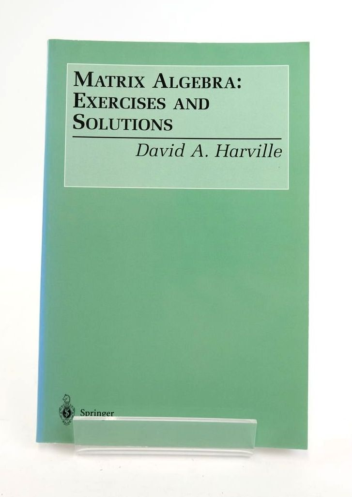 Photo of MATRIX ALGEBRA: EXERCISES AND SOLUTIONS written by Harville, David A. published by Springer (STOCK CODE: 1820318)  for sale by Stella & Rose's Books