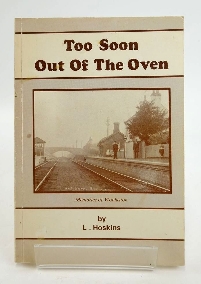 Photo of TOO SOON OUT OF THE OVEN: MEMORIES OF WOOLASTON written by Hoskins, L. published by L. Hoskins (STOCK CODE: 1820339)  for sale by Stella & Rose's Books