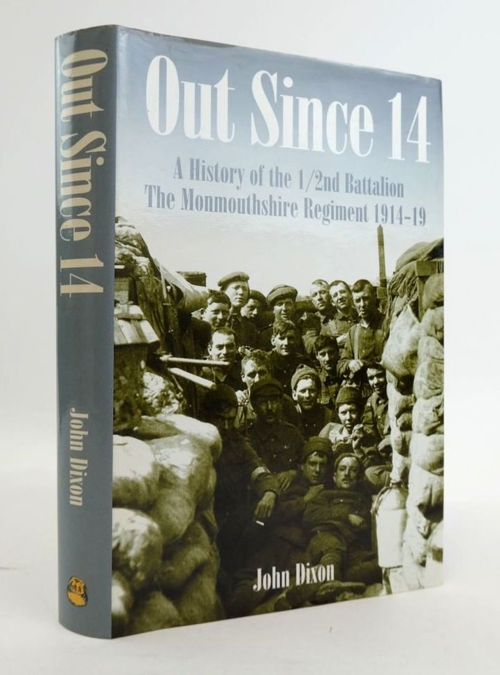 Photo of OUT SINCE 14: A HISTORY OF THE 1 /2ND BATTALION THE MONMOUTHSHIRE REGIMENT 1914-19 written by Dixon, John published by Old Bakehouse Publications (STOCK CODE: 1820353)  for sale by Stella & Rose's Books
