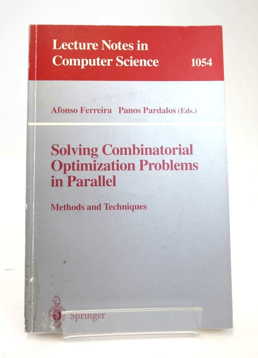 Photo of SOLVING COMBINATORIAL OPTIMIZATION PROBLEMS IN PARALLEL: METHODS AND TECHNIQUES written by Ferraira, Afonso Pardalos, Panos published by Springer (STOCK CODE: 1820364)  for sale by Stella & Rose's Books