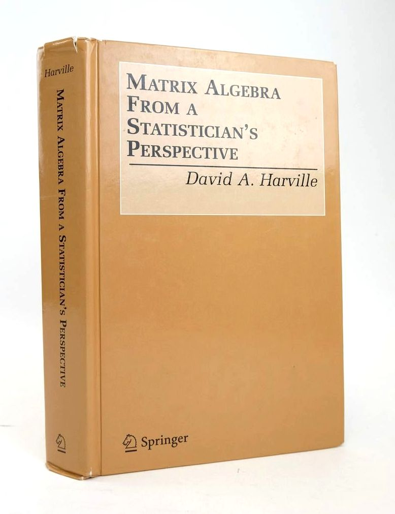 Photo of MATRIX ALGEBRA FROM A STATISTICIAN'S PERSPECTIVE written by Harville, David A. published by Springer (STOCK CODE: 1820367)  for sale by Stella & Rose's Books