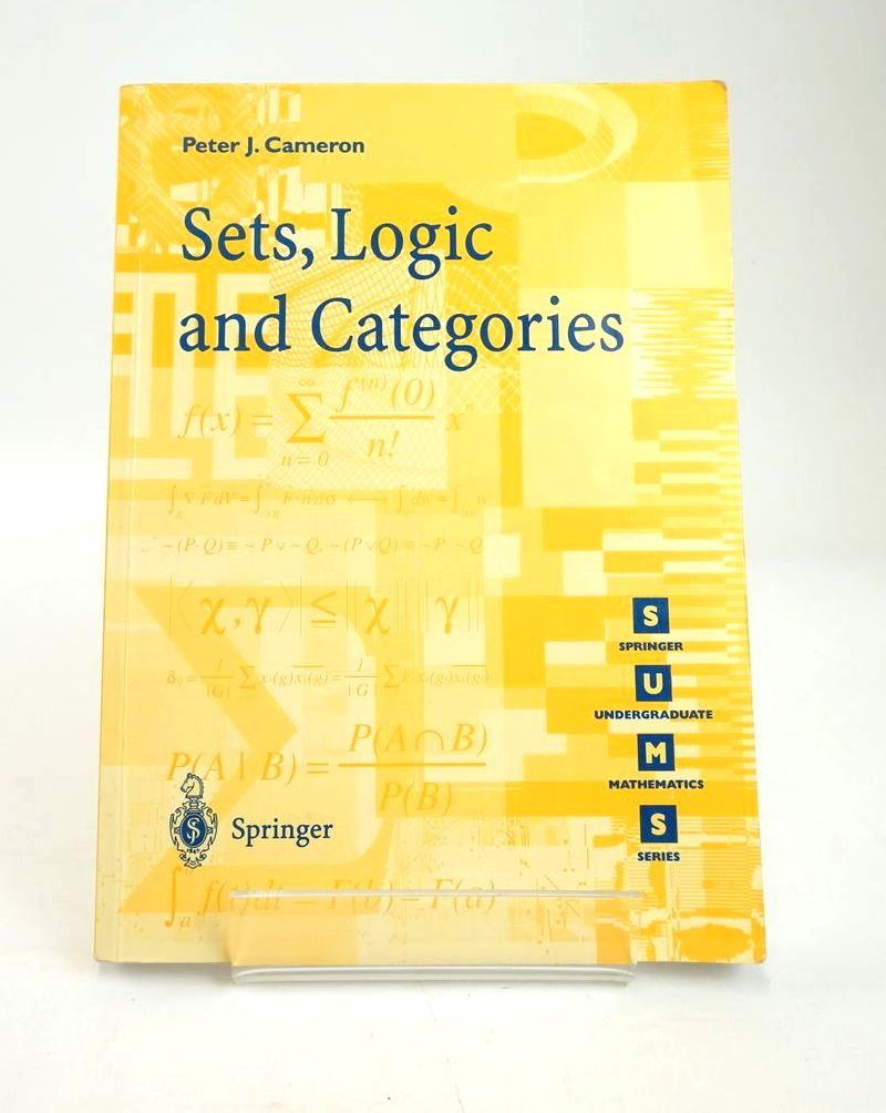 Photo of SETS, LOGIC AND CATEGORIES (SPRINGER UNDERGRADUATE MATHEMATICS SERIES) written by Cameron, Peter J. published by Springer (STOCK CODE: 1820369)  for sale by Stella & Rose's Books