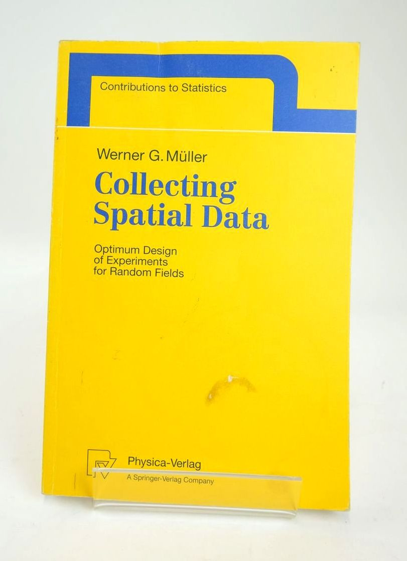 Photo of COLLECTING SPATIAL DATA: OPTIMUM DESIGN OF EXPERIMENTS FOR RANDOM FIELDS written by Muller, Werner G. published by Physica-Verlag (STOCK CODE: 1820377)  for sale by Stella & Rose's Books
