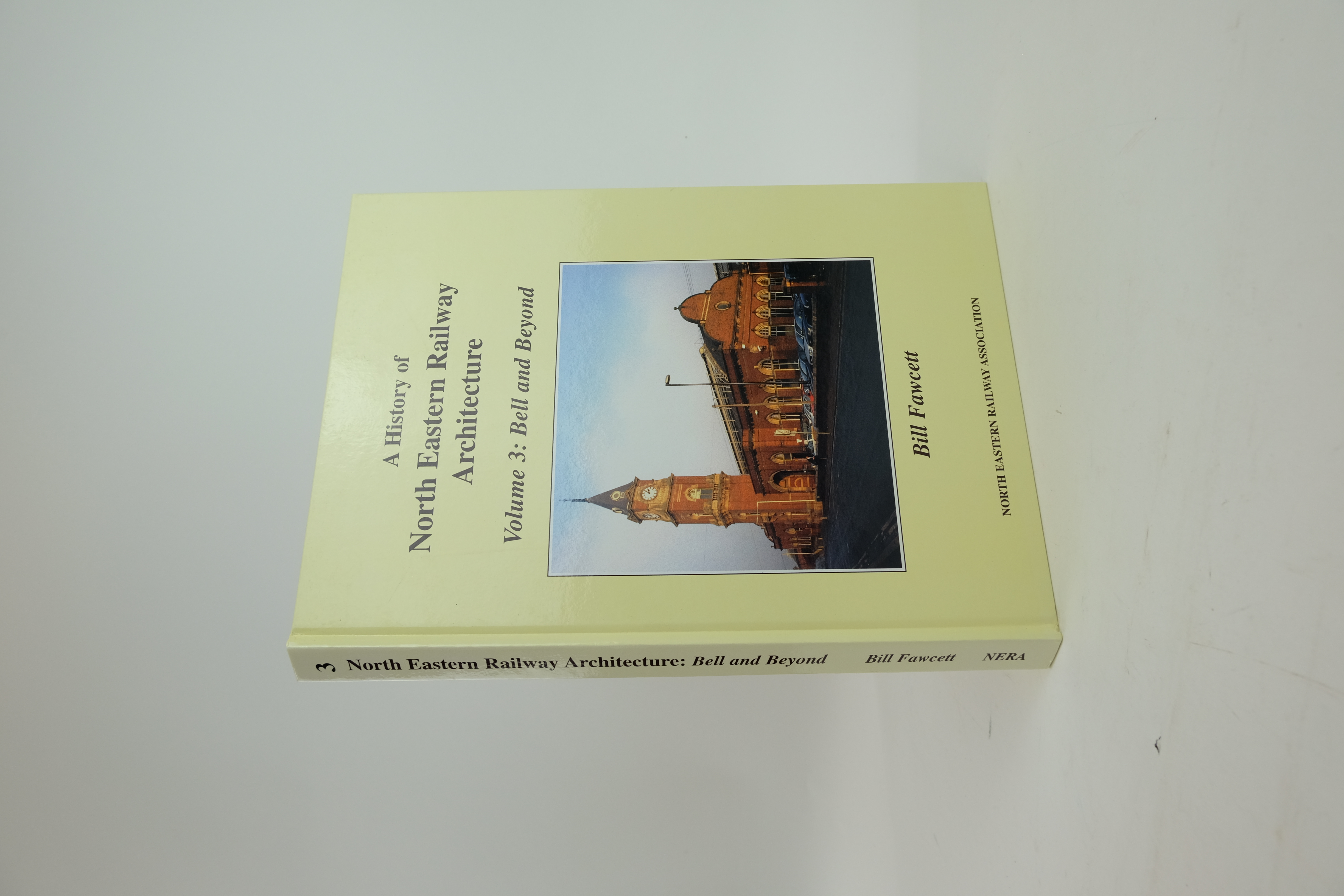 Photo of A HISTORY OF NORTH EASTERN RAILWAY ARCHITECTURE VOLUME 3: BELL AND BEYOND written by Fawcett, Bill published by The North Eastern Railway Association (STOCK CODE: 1820383)  for sale by Stella & Rose's Books