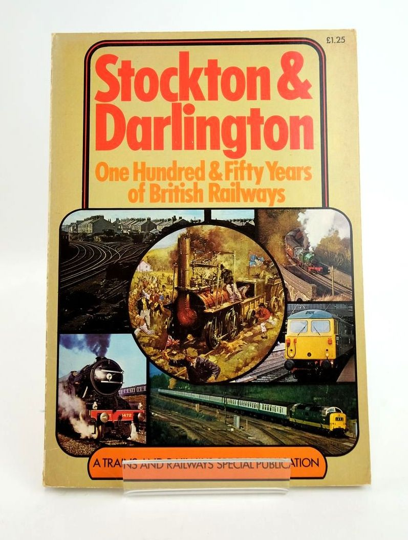 Photo of STOCKTON & DARLINGTON: ONE HUNDRED & FIFTY YEARS OF BRITISH RAILWAYS- Stock Number: 1820388