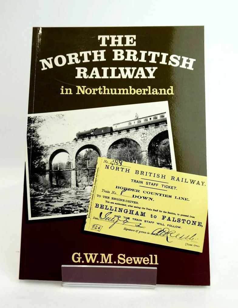 Photo of THE NORTH BRITISH RAILWAY IN NORTHUMBERLAND written by Sewell, G.W.M. published by Merlin Books Ltd. (STOCK CODE: 1820391)  for sale by Stella & Rose's Books
