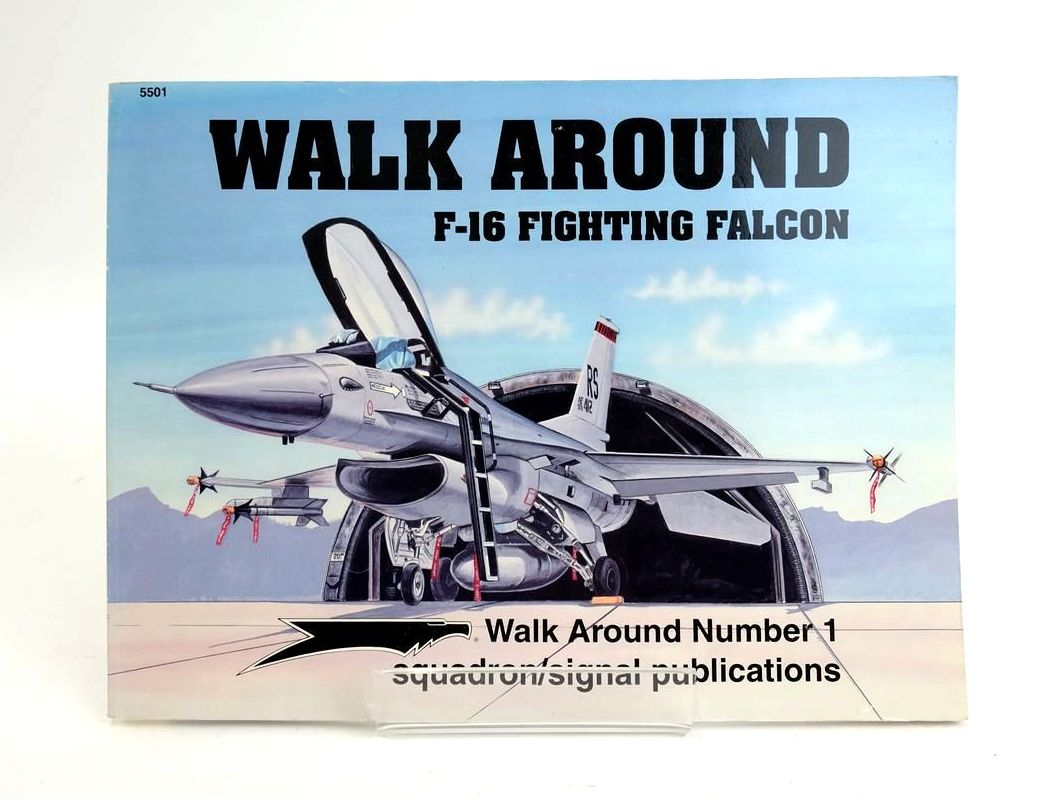 Photo of WALK AROUND F-16 FIGHTING FALCON (WALK AROUND NUMBER 1) written by Drendel, Lou published by Squadron Signal Publications (STOCK CODE: 1820401)  for sale by Stella & Rose's Books