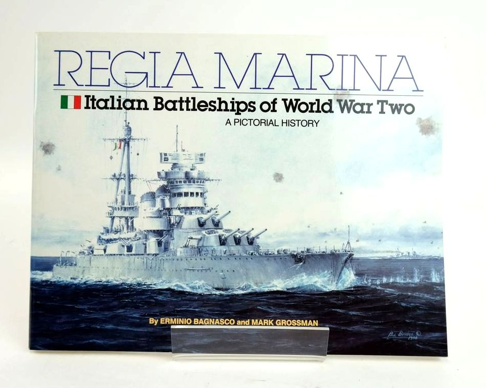 Photo of REGIA MARINA: ITALINA BATTLESHIPS OF WORLD WAR TWO A PICTORIAL HISTORY written by Bagnasco, Erminio Grossman, Mark published by Pictorial Histories Publishing Company (STOCK CODE: 1820405)  for sale by Stella & Rose's Books