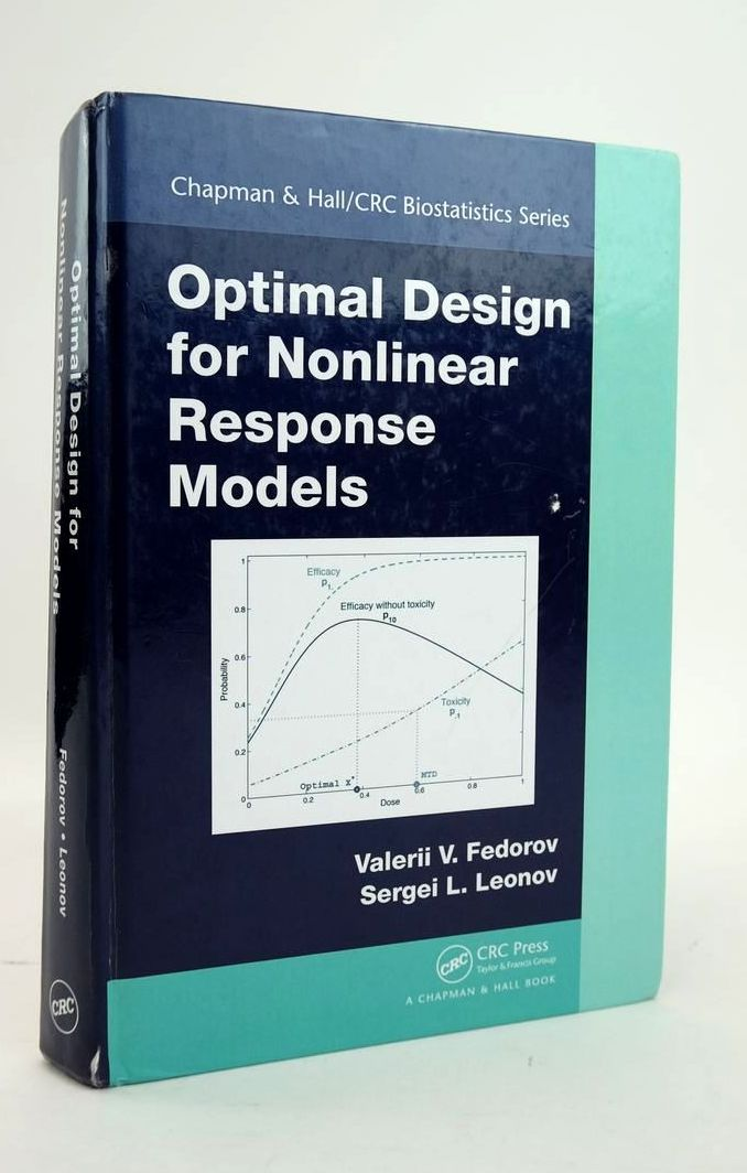 Photo of OPTIMAL DESIGN FOR NONLINEAR RESPONSE MODELS written by Fedorov, Valerii V. Leonov, Sergei L. published by CRC Press (STOCK CODE: 1820477)  for sale by Stella & Rose's Books