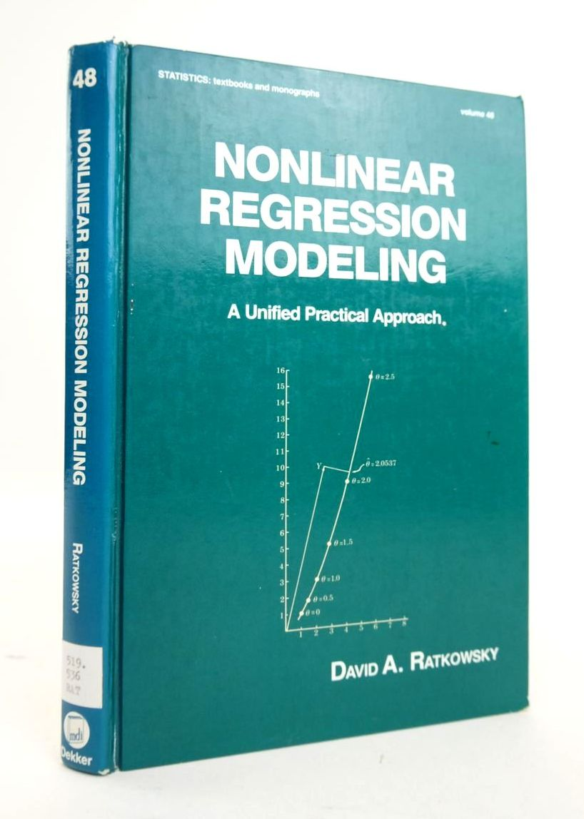 Photo of NONLINEAR REGRESSION MODELING: A UNIFIED PRACTICAL APPROACH written by Ratkowsky, David A. published by Marcel Dekker (STOCK CODE: 1820480)  for sale by Stella & Rose's Books