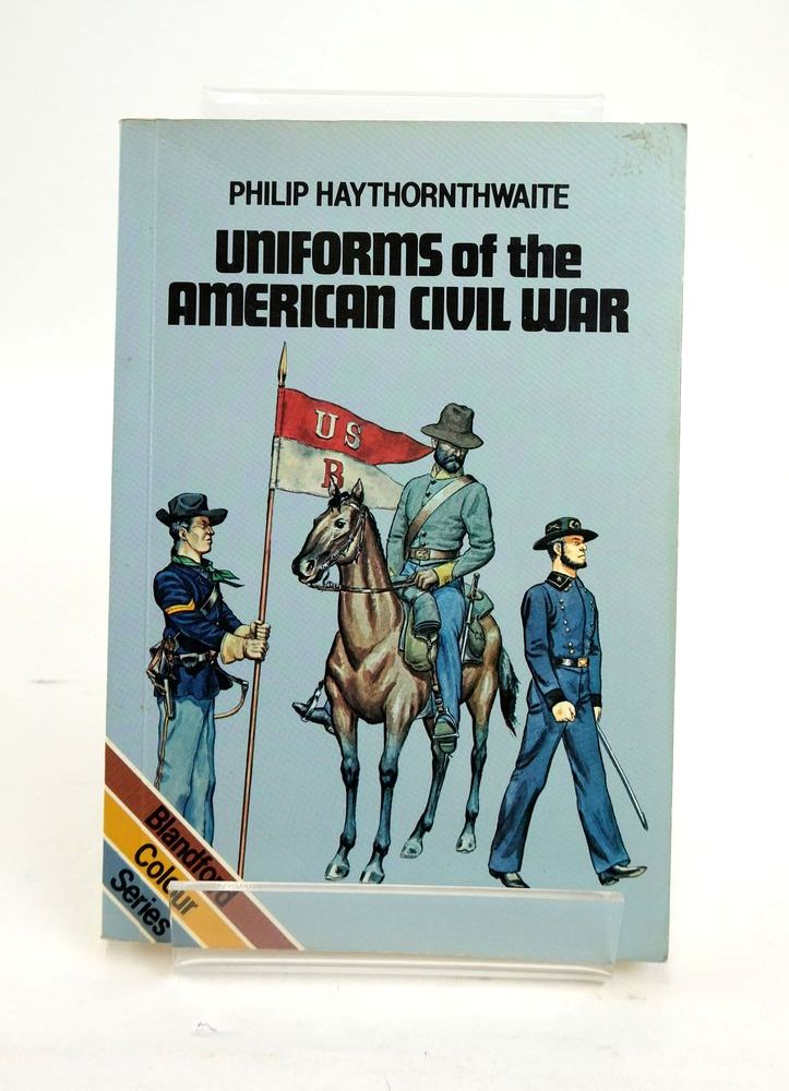 Photo of UNIFORMS OF THE AMERICAN CIVIL WAR 1861-65 written by Haythornthwaite, Philip illustrated by Chappell, Michael published by Blandford Press (STOCK CODE: 1820484)  for sale by Stella & Rose's Books