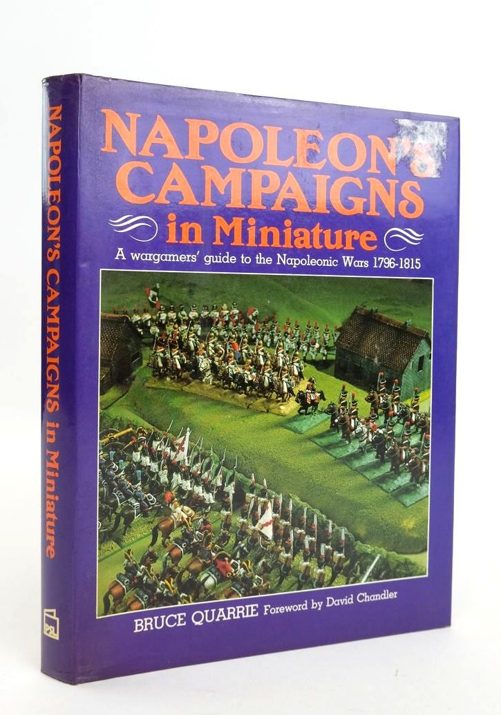 Photo of NAPOLEON'S CAMPAIGNS IN MINIATURE: A WARGAMERS' GUIDE TO THE NAPOLEONIC WARS 1796-1815 written by Quarrie, Bruce published by Patrick Stephens (STOCK CODE: 1820520)  for sale by Stella & Rose's Books