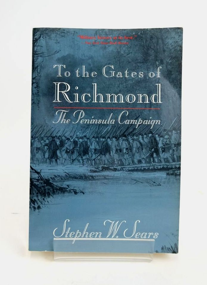 Photo of TO THE GATES OF RICHMOND: THE PENINSULA CAMPAIGN- Stock Number: 1820521