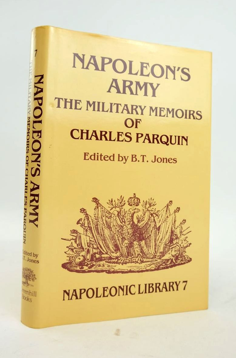 Photo of NAPOLEON'S ARMY: THE MILITARY MEMOIRS OF CHARLES PARQUIN- Stock Number: 1820559