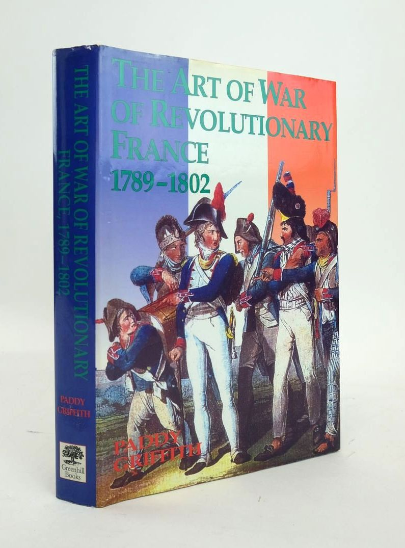Photo of THE ART OF WAR OF REVOLUTIONARY FRANCE 1789-1802- Stock Number: 1820564