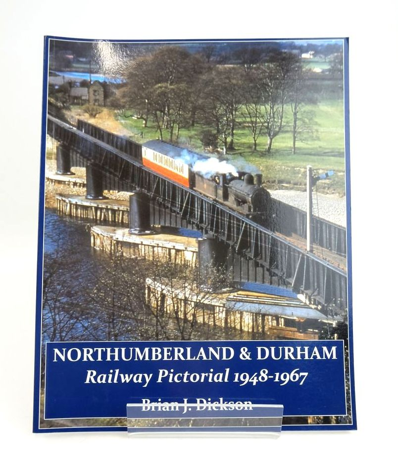 Photo of NORTHUMBERLAND & DURHAM RAILWAY PICTORIAL 1948-1967 written by Dickson, Brian J. published by Kestrel Railway Books (STOCK CODE: 1820583)  for sale by Stella & Rose's Books