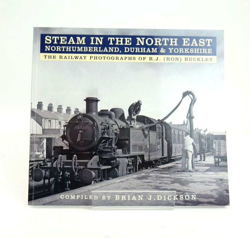 Photo of STEAM IN THE NORTH EAST NORTHUMBERLAND, DURHAM & YORKSHIRE: THE RAILWAY PHOTOGRAPHS OF R.J. (RON) BUCKLEY- Stock Number: 1820586