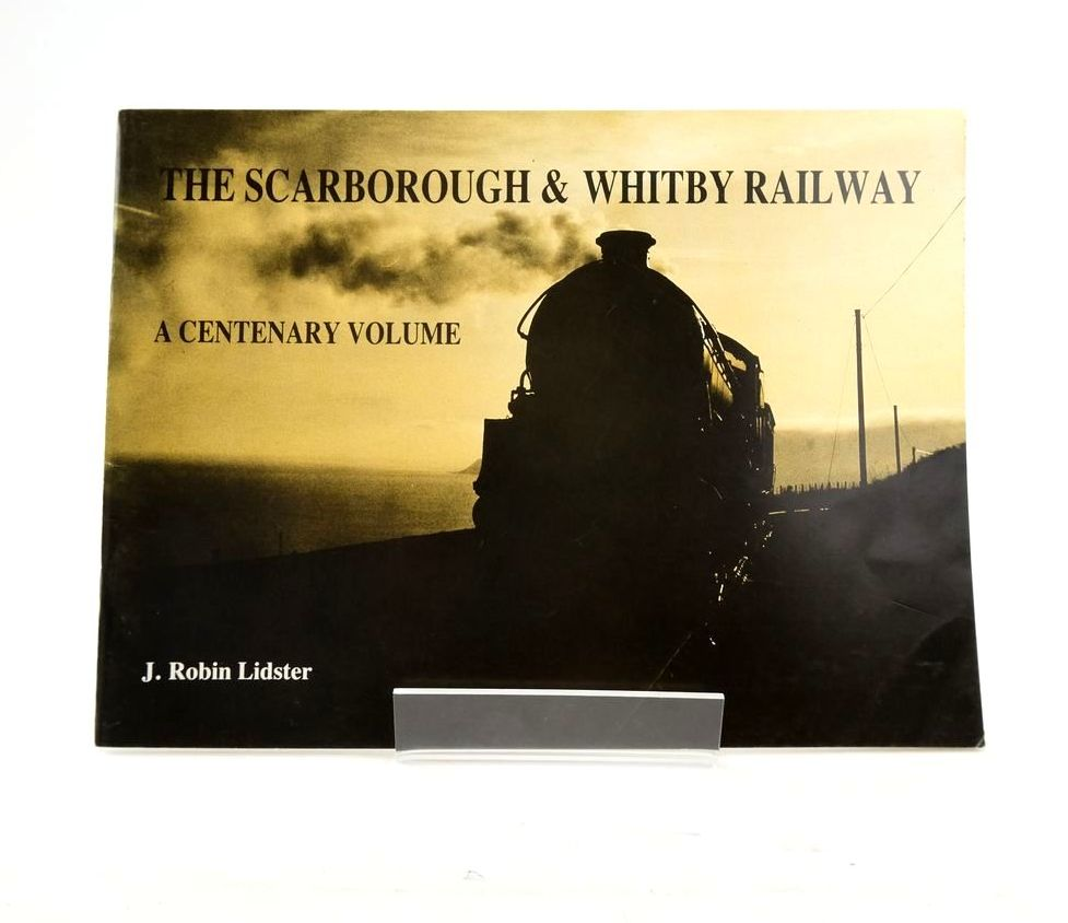 Photo of THE SCARBOROUGH & WHITBY RAILWAY: A CENTENARY VOLUME- Stock Number: 1820593