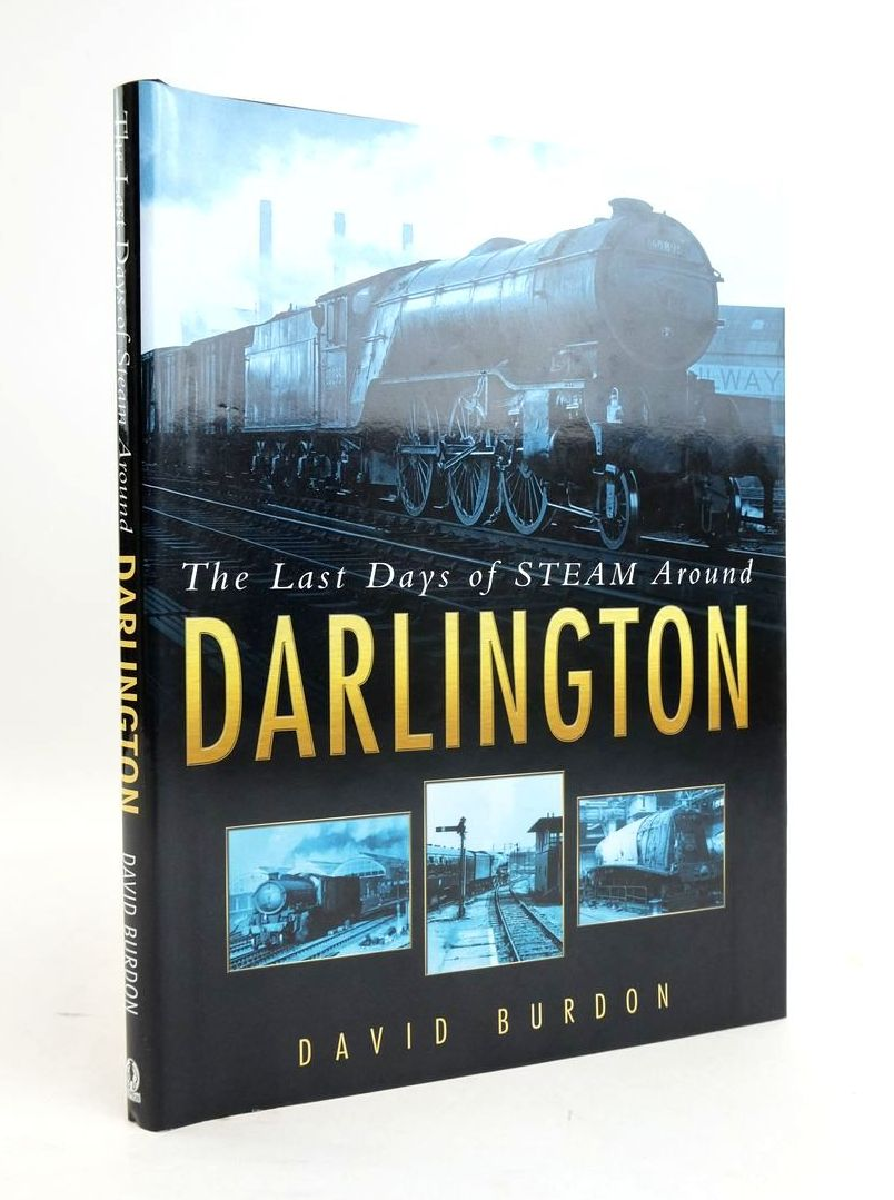 Photo of THE LAST DAYS OF STEAM AROUND DARLINGTON written by Burdon, David published by Sutton Publishing (STOCK CODE: 1820598)  for sale by Stella & Rose's Books
