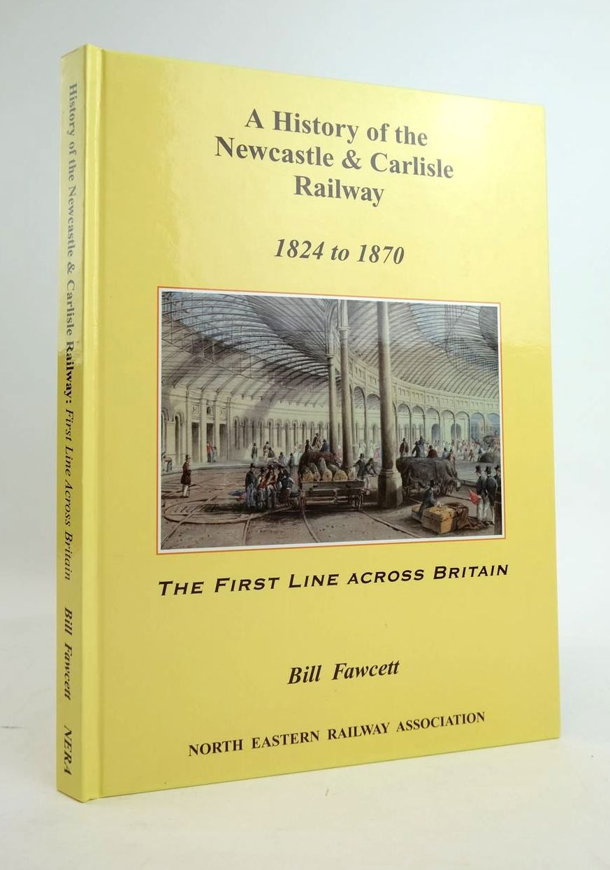 Photo of A HISTORY OF THE NEWCASTLE & CARLISLE RAILWAY 1824 TO 1870 written by Fawcett, Bill published by The North Eastern Railway Association (STOCK CODE: 1820604)  for sale by Stella & Rose's Books