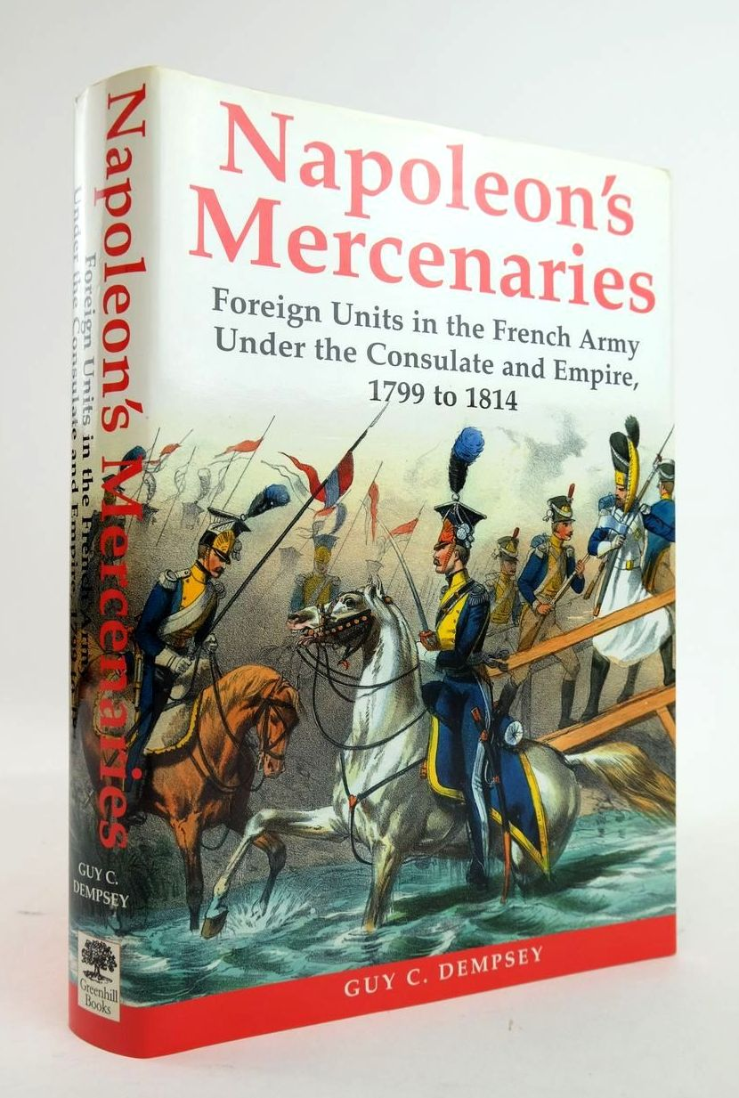 Photo of NAPOLEON'S MERCENARIES written by Dempsey, Guy C. published by Greenhill Books (STOCK CODE: 1820609)  for sale by Stella & Rose's Books