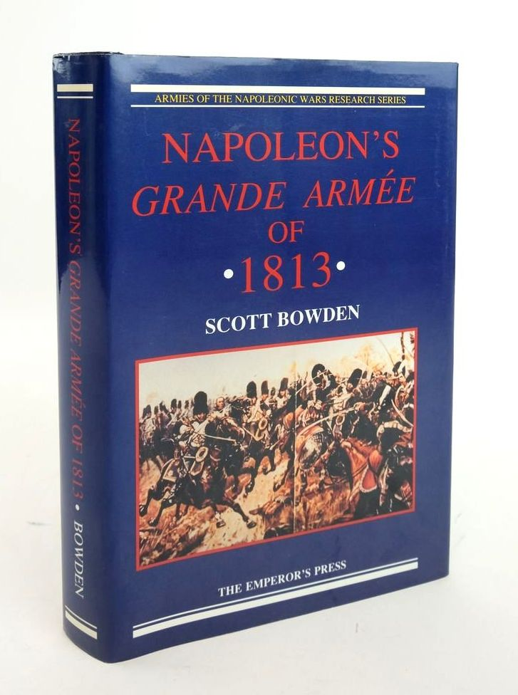 Photo of NAPOLEON'S GRANDE ARMEE OF 1813 written by Bowden, Scott published by Emperor's Press (STOCK CODE: 1820611)  for sale by Stella & Rose's Books