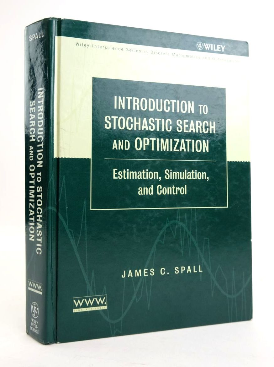 Photo of INTRODUCTION TO STOCHASTIC SEARCH AND OPTIMIZATION: ESTIMATION, STIMULATION, AND CONTROL written by Spall, James C. published by Wiley-Interscience (STOCK CODE: 1820617)  for sale by Stella & Rose's Books