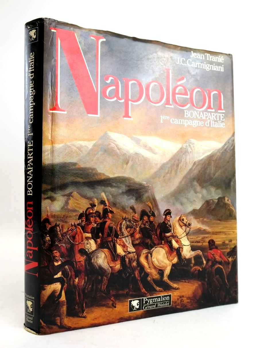 Photo of NAPOLEON BONAPARTE: LA PREMIERE CAMPAGNE D'ITALIE 1796-1797 written by Tranie, J. Carmigniani, J.C. published by Pygmalion (STOCK CODE: 1820623)  for sale by Stella & Rose's Books