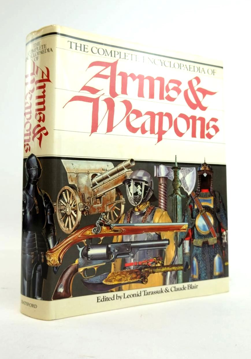 Photo of THE COMPLETE ENCYCLOPAEDIA OF ARMS & WEAPONS written by Tarassuk, Leonid Blair, Claude published by B.T. Batsford Ltd. (STOCK CODE: 1820712)  for sale by Stella & Rose's Books