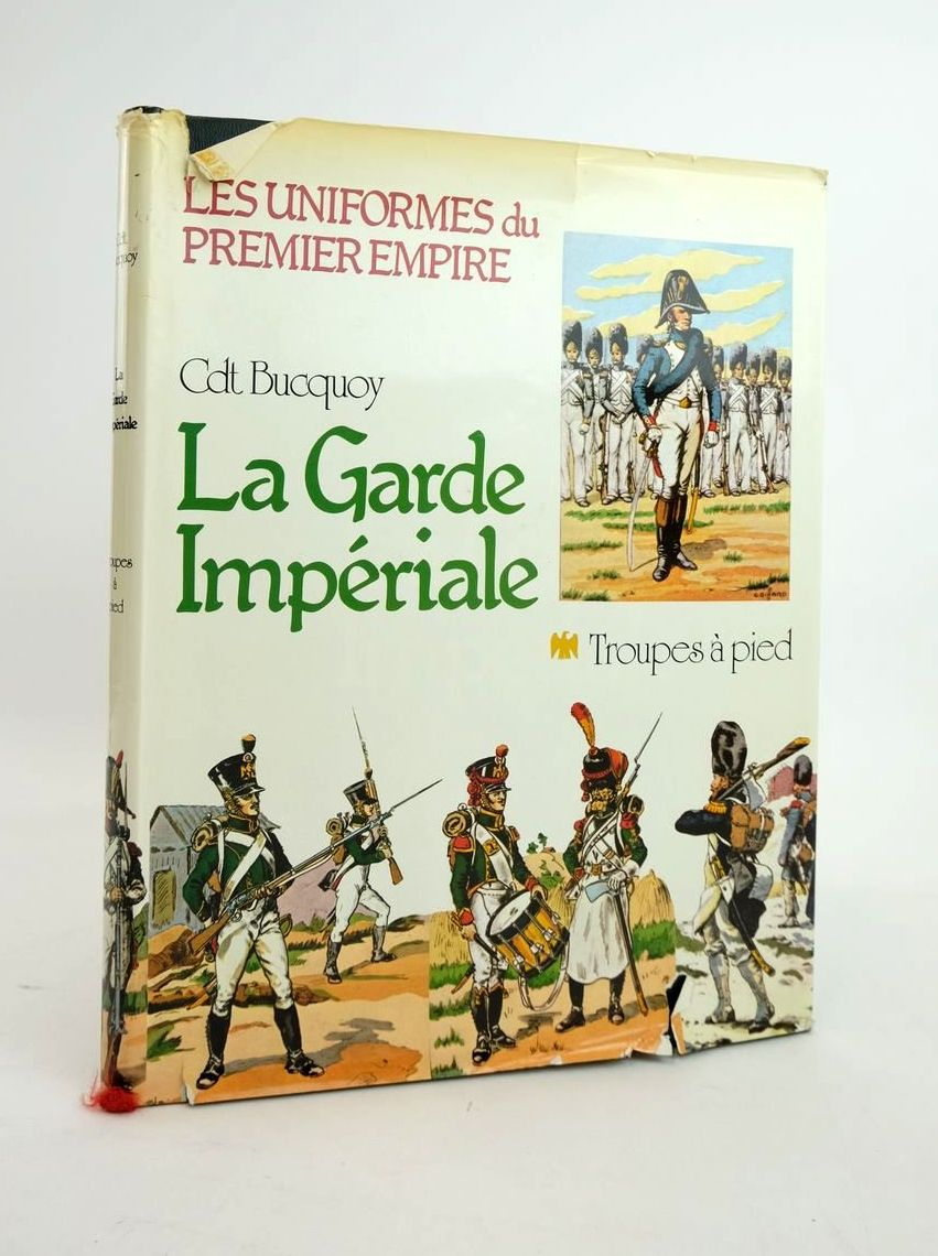 Photo of LES UNIFORMES DU PREMIER EMPIRE: LA GARDE IMPERIALE TROUPES A PIED written by Bucquoy, Commandant published by Jacques Grancher (STOCK CODE: 1820717)  for sale by Stella & Rose's Books