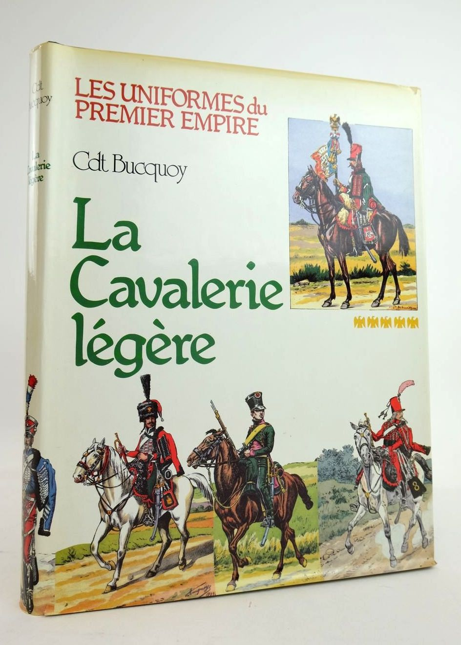 Photo of LES UNIFORMES DU PREMIER EMPIRE: LA CAVALERIE LEGERE- Stock Number: 1820718
