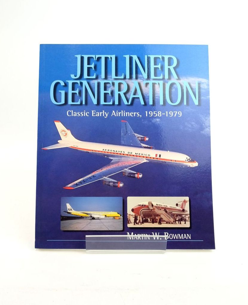 Photo of JETLINER GENERATION: CLASSIC EARLY AIRLINERS, 1958-1979 written by Bowman, Martin W. published by Airlife (STOCK CODE: 1820737)  for sale by Stella & Rose's Books