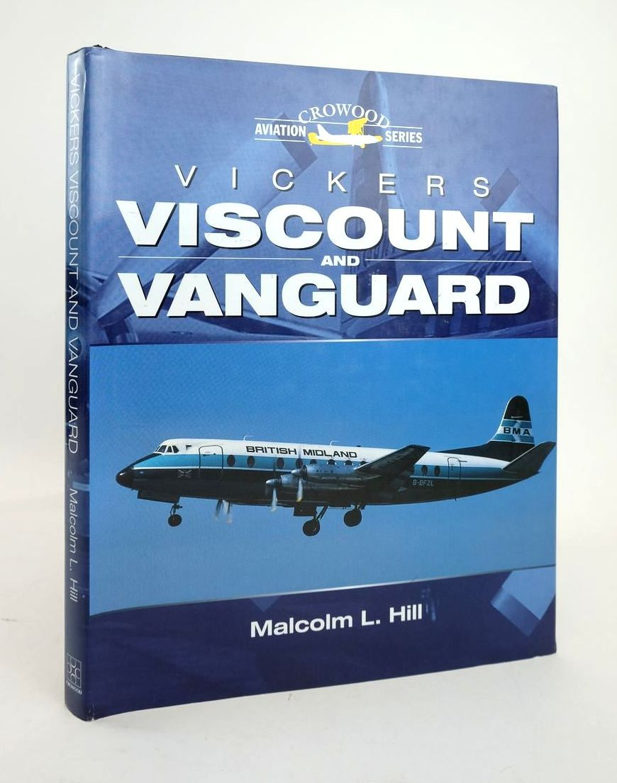 Photo of VICKERS VISCOUNT AND VANGUARD (CROWOOD AVIATION SERIES) written by Hill, Malcolm L. published by The Crowood Press (STOCK CODE: 1820749)  for sale by Stella & Rose's Books