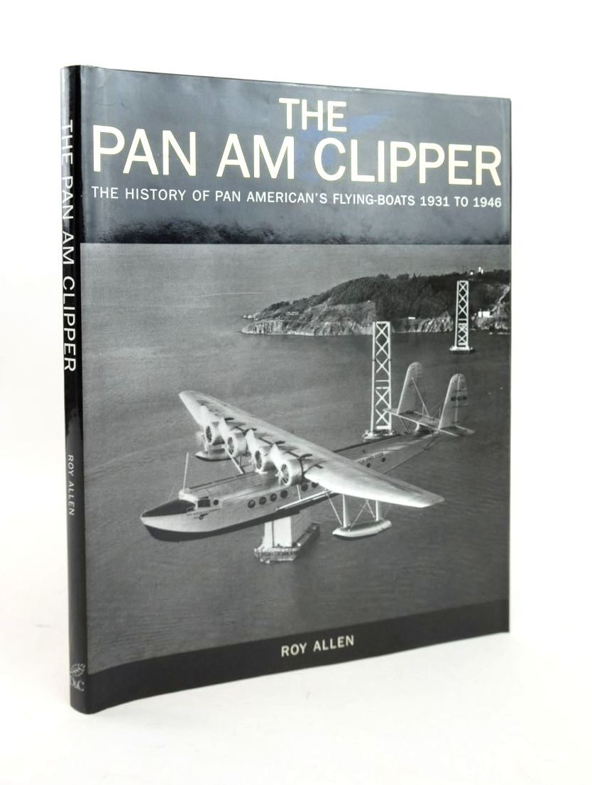 Photo of THE PAN AM CLIPPER: THE HISTORY OF PAN AMERICAN'S FLYING-BOATS 1931-1946- Stock Number: 1820751